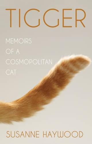 Tigger: Memoirs of a Cosmopolitan Cat