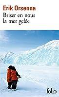 Briser en nous la mer gelée: Roman