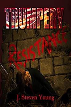 Trumpery Resistance by [J. Steven Young]