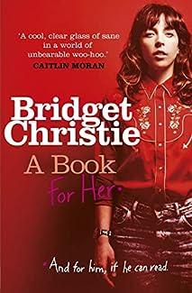 Bridget Christie - A Book For Her