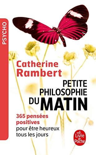 Petite philosophie du matin: 365 pensées positives...