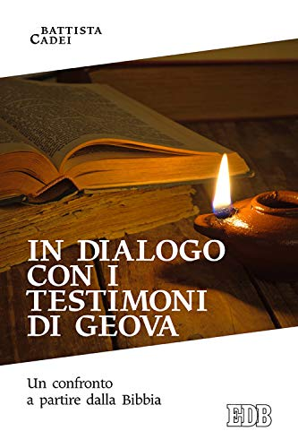 In dialogo con i testimoni di Geova. Un confronto a partire dalla Bibbia