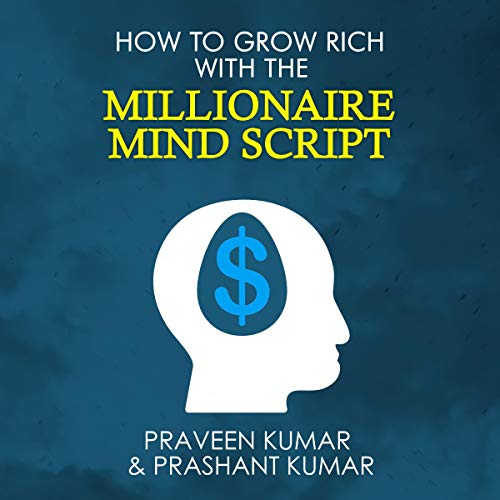 How to Grow Rich with the Millionaire Mind Script  audiobook cover art