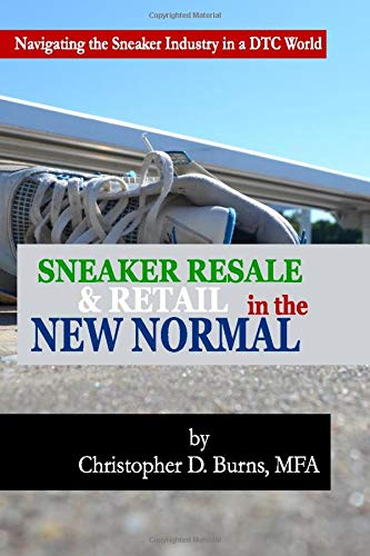 Sneaker Resale & Retail in the New Normal: Navigating the Sneaker Industry in a DTC World
