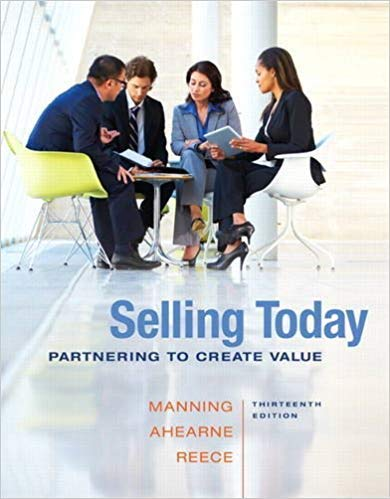 by Gerald L. Manningand - Selling Today: Partnering to Create Value (13th Edition) (Hardcover) Pearson; 13 Edition (January 23, 2014) - [Bargain Books]