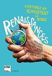 Renaissance : 6 histoires qui réinventent le monde par Coste
