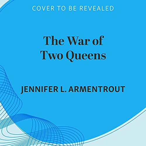 The War of Two Queens Audiobook By Jennifer L. Armentrout cover art