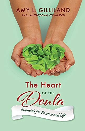 The Heart of the Doula: Essentials for Practice and Life (1)