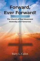 Forward, Ever Forward!: The Church of God Movement Yesterday and Tomorrow