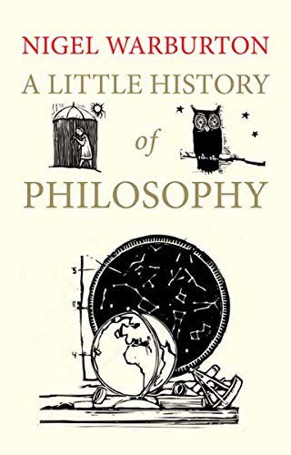 Compare Textbook Prices for A Little History of Philosophy Little Histories Reprint Edition ISBN 8601404369049 by Warburton, Nigel