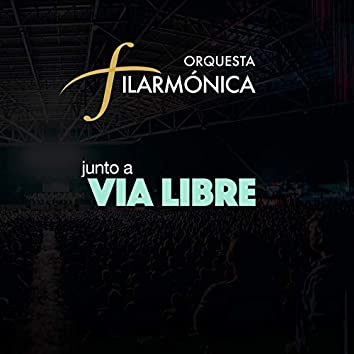 Orquesta Filarmonica Junto a Via Libre