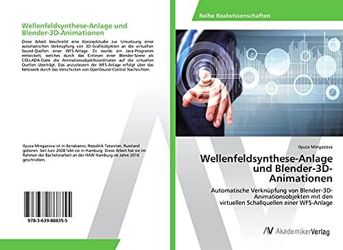 Wellenfeldsynthese-Anlage und Blender-3D-Animationen: Automatische Verknüpfung von Blender-3D-Animationsobjekten mit den virtuellen Schallquellen einer WFS-Anlage