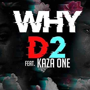 Why (feat. Kaza One)