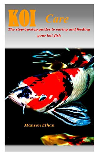 KOI CARE: The step-by-step guides to caring and feeding your koi fish.