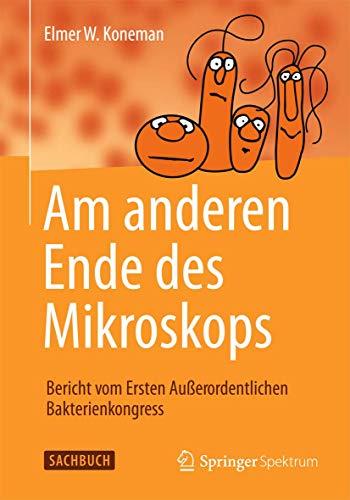 Am anderen Ende des Mikroskops: Bericht vom Ersten Außerordentlichen Bakterienkongress (German Edition)