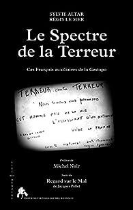 Le Spectre de la Terreur : Ces Français auxiliaires de la Gestapo par Jacques Pellet