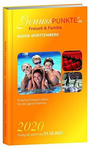 Gutscheinbuch GenussPUNKTE Freizeit & Familie Baden-Württemberg 2020 - gültig ab sofort bis 31.10.2021 - TOP 2für1-, Wert- und Rabatt-Gutscheine für die ganze Familie