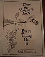 Where the Sidewalk Ends/Every Thing On It: Poems and Drawings by Shel Silverstein 0062495860 Book Cover