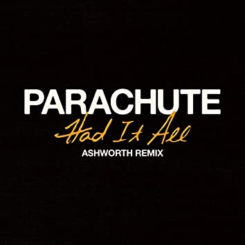 Had It All (Ashworth Remix)
