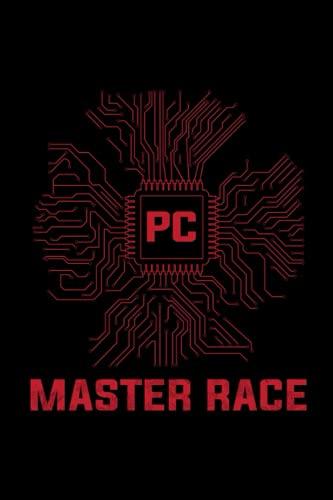 PC Master Race Ordinateur Gaming Carnet de Notes: PC Gaming...