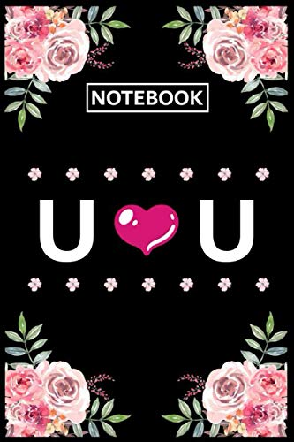 Notebook U U: Lined Awesome Gift for Monogram first Letter U U of name alphabet Flowers Notebook, Pretty Floral Diary Journal for Personalized gifts ideas in Holiday for Women, Girls, Men and Teens