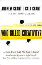 Who Killed Creativity?: ...And How Do We Get It Back?