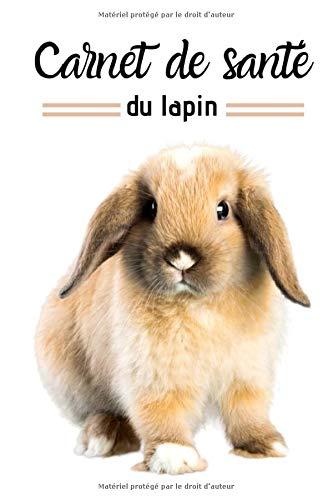 Carnet de santé du lapin: Carnet de santé pour mon...