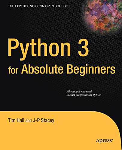 Python 3 for Absolute Beginners (Expert's Voice in Open Source)