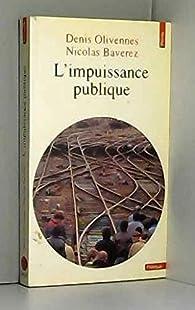 L'impuissance publique par Denis Olivennes