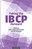 Taking the Ib CP Forward (Taking It Forward series)