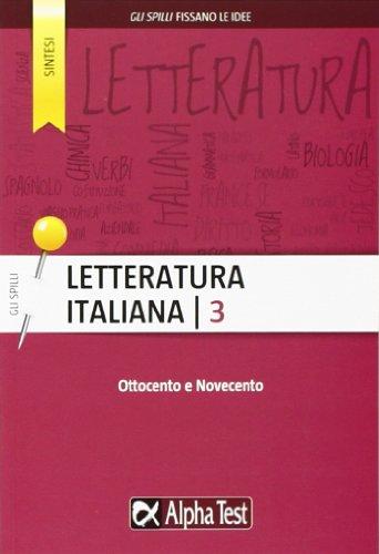Letteratura italiana. Ottocento e Novecento (Vol. 3)