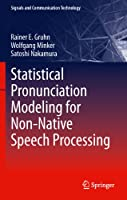 Statistical Pronunciation Modeling for Non-Native Speech Processing (Signals and Communication Technology)
