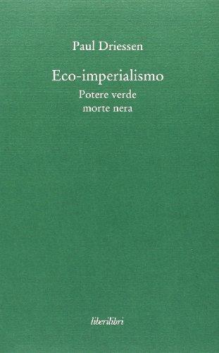 Eco-imperialismo. Potere verde, morte nera (Oche del Campido