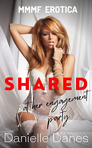 Shared at her Engagement Party: MMMF Erotica (The Shared Wife Series Book 1) (English Edition)