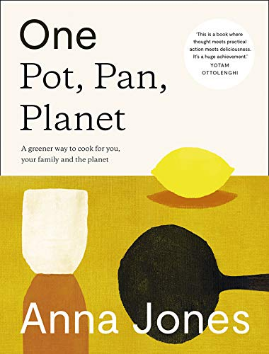 One: Pot, Pan, Planet: A greener way to cook for you, your family and the planet (English Edition)