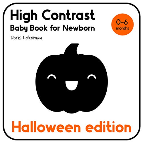 High Contrast Baby Book for Newborn. Halloween Edition. 0-6 months: Brain Development for Infants with Black and White Pumpkins, Ghosts and More. (English Edition)