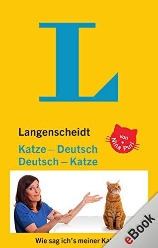 Langenscheidt Katze-Deutsch/Deutsch-Katze: Katzen sind wie Hunde - nur anders. (Langenscheidt ...-Deutsch)