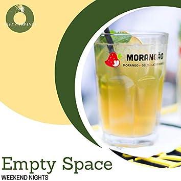 Empty Space - Weekend Nights