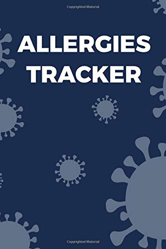 ALLERGIES TRACKER: Allergies Tracker Book, 6x9 Allergy Tracker Journal Book...