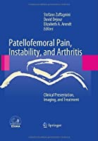 Patellofemoral Pain, Instability, and Arthritis: Clinical Presentation, Imaging, and Treatment by Unknown(2010-07-16)