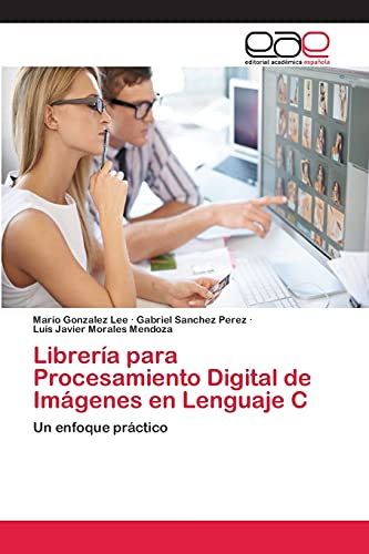 Librería para Procesamiento Digital de Imágenes en Lenguaje C: Un enfoque práctico