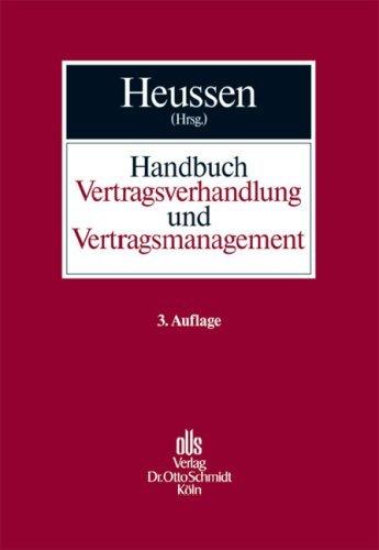 Handbuch Vertragsverhandlung und Vertragsmanagement: Planung, Verhandlung, Design und Durchführung von Verträgen (2007-03-23)