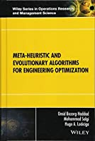 Meta-heuristic and Evolutionary Algorithms for Engineering Optimization (Wiley Series in Operations Research and Management Science)