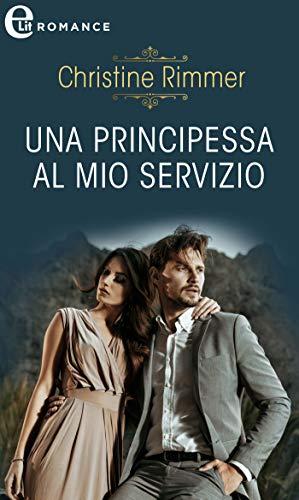 Una principessa al mio servizio (eLit) (La casata dei Bravo Vol. 3) di [Christine Rimmer]