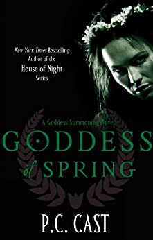 Goddess Of Spring: Number 2 in series (Goddess Summoning) by [P. C. Cast]