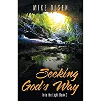 Seeking God's Way: Into the Light Book 3 (Volume 3)【洋書】 [並行輸入品]