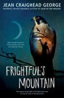 Frightful's Mountain by Jean Craighead George(2001-05-21)