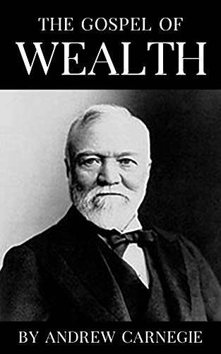 The Gospel of Wealth (Illustrated) (English Edition)