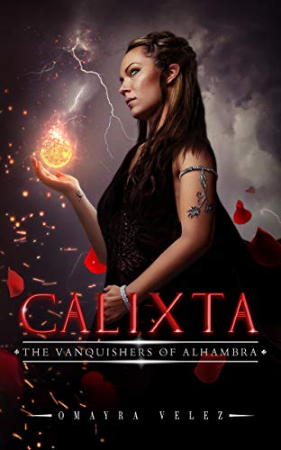 Calixta, The Vanquishers Of Alhambra by Omayra Vélez ebook deal