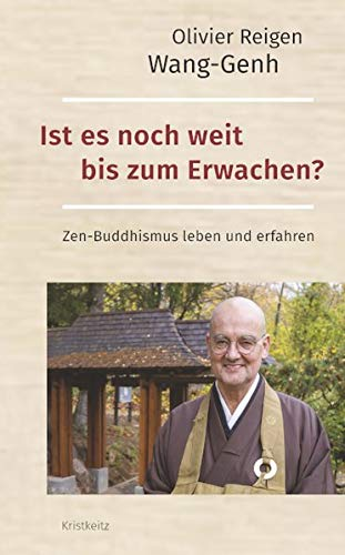 Ist es noch weit bis zum Erwachen?: Zen-Buddhismus leben und erfahren
